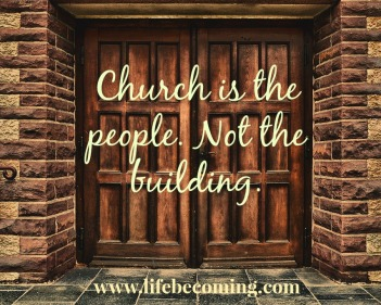 Church is the people not the building April 26 post